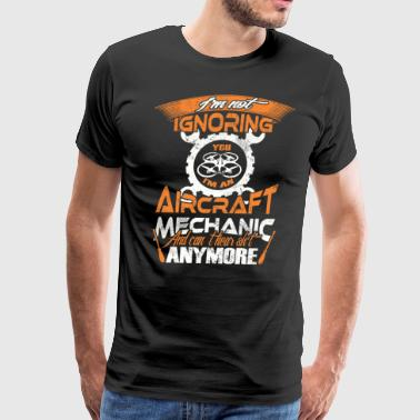I'm An Aircraft Mechanic T Shirt - Men's Premium T-Shirt