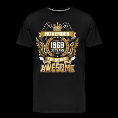 November 1968 50 Years Of Being Awesome - Men's Premium T-Shirt