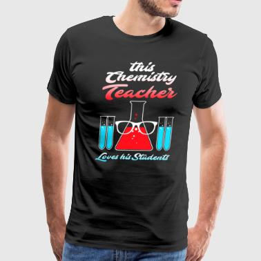 This Chemistry Teacher Loves His Students - Men's Premium T-Shirt