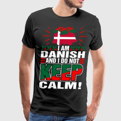 Im Danish Dont Keep Calm - Men's Premium T-Shirt