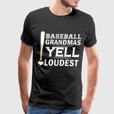 Baseball grandmas yell loudest - Men's Premium T-Shirt