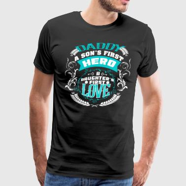 Daddy A Son's First Hero T Shirt - Men's Premium T-Shirt