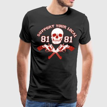 support your local Skull outlaw local - Men's Premium T-Shirt
