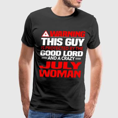 Warning This Guy Is Protected By A Crazy July Woma - Men's Premium T-Shirt