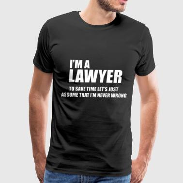 I'm a lawyer to save time let's just assume that i - Men's Premium T-Shirt