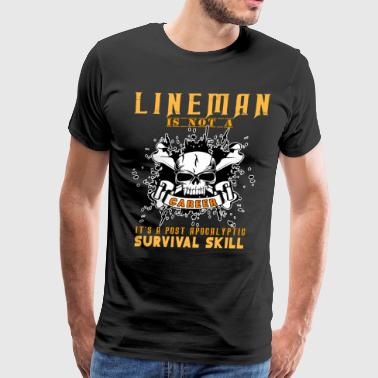 Lineman Is Not A Career T Shirt - Men's Premium T-Shirt