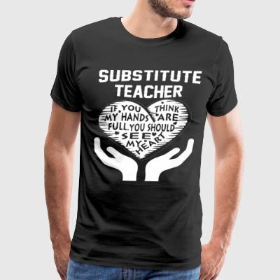 Substitute Teacher - Men's Premium T-Shirt