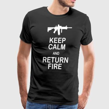 Keep Calm and Return Fire Funny 2nd Amendment Gun - Men's Premium T-Shirt