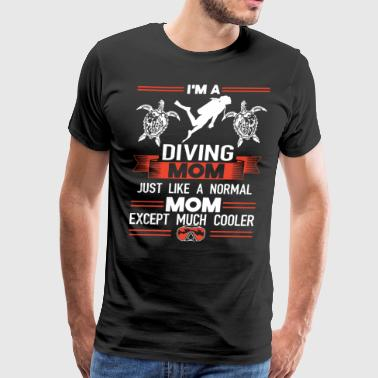 I am diving mom just like a normal mom except much - Men's Premium T-Shirt