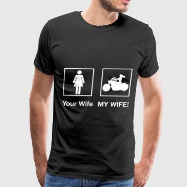 your wife and my wife t shirts - Men's Premium T-Shirt