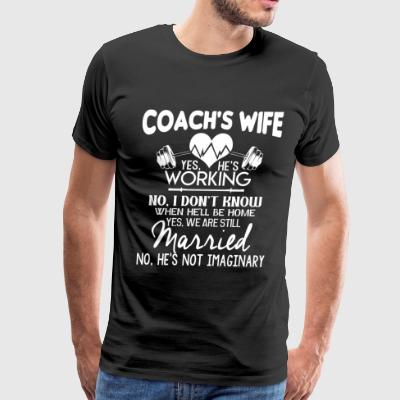 Proud To Be A Coach's Wife T Shirt - Men's Premium T-Shirt