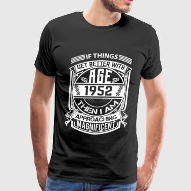 Things Better 1952 Age Approach Magnificent - Men's Premium T-Shirt