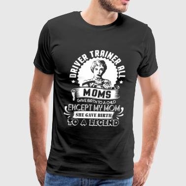 All Mom Gave Birth To A Child T Shirt - Men's Premium T-Shirt