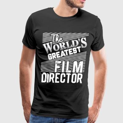 I'm The World's Greatest Film Director T Shirt - Men's Premium T-Shirt