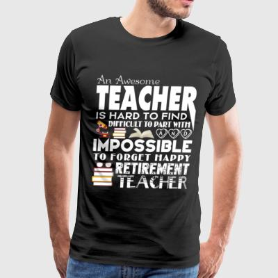 An Awesome Teacher Is Hard To Find T Shirt - Men's Premium T-Shirt