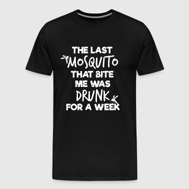 Mosquito, funny sayings, gift, funny phrase, drunk - Men's Premium T-Shirt