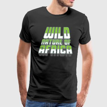 WILD NATURE OF AFRICA - Shirts & Gifts - Men's Premium T-Shirt