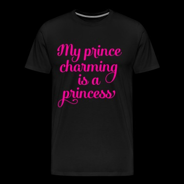 My Prince Charming is a Princess - Men's Premium T-Shirt