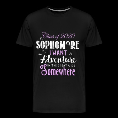class of 2020 sophomore I want adventure in the gr - Men's Premium T-Shirt