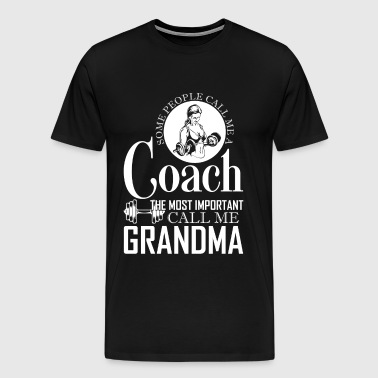 Some People Call Me A Coach T Shirt - Men's Premium T-Shirt
