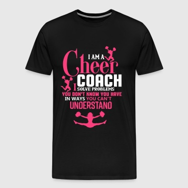 I Am A Cheer Coach T Shirt - Men's Premium T-Shirt