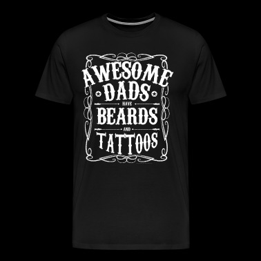 Awesome Dads Have Beards And Tattoos Bearded Gift - Men's Premium T-Shirt