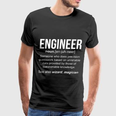 ENGINEER is someone who does precision guesswork b - Men's Premium T-Shirt