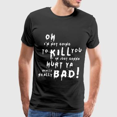 Suicide Squad Joker Quote Hurt You Really Bad Harl - Men's Premium T-Shirt