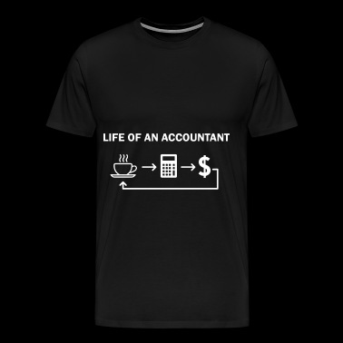 life of an accountant coffee - Men's Premium T-Shirt