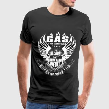Gas Is For Cleaning Parts T Shirt - Men's Premium T-Shirt