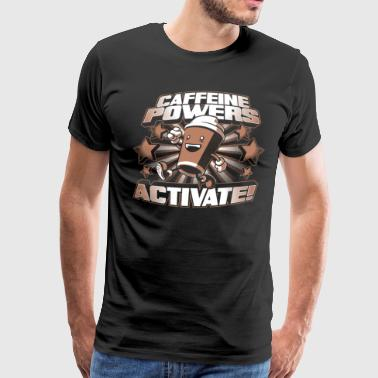 Caffeine Powers - Men's Premium T-Shirt