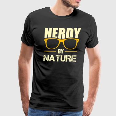 Nerdy by nature tee shirt for who wears eyeglasses - Men's Premium T-Shirt