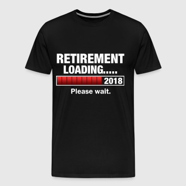 Retirement 2018 Loading - Men's Premium T-Shirt