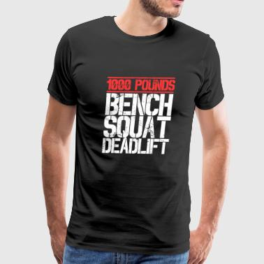 1000 Pounds, Bench Squat Deadlift Powerlifter Club - Men's Premium T-Shirt
