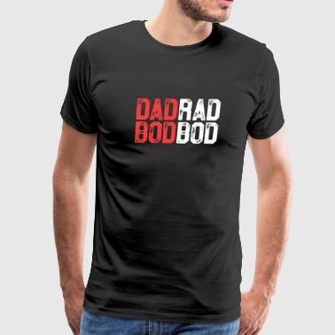 Dad Bod Rad Bod - Men's Premium T-Shirt