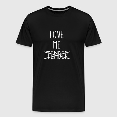 Love Me Tender Crossed Out Valentine's Day - Men's Premium T-Shirt
