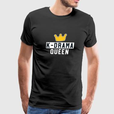K-Drama Queen Funny K-Pop Merchandise - Men's Premium T-Shirt