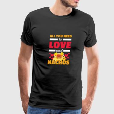 Funny All You Need is Love and Nachos T-Shirt - Men's Premium T-Shirt