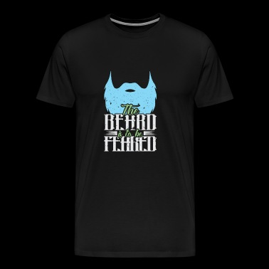 Beard Is To Be Feared - Men's Premium T-Shirt