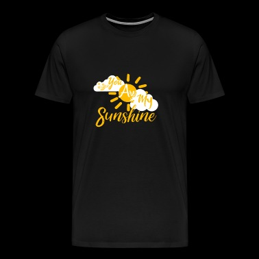 You are my sun shine - Men's Premium T-Shirt