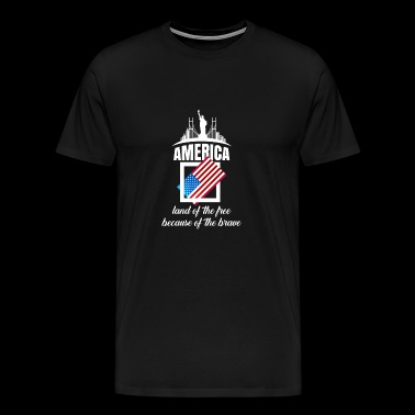 America Land Of The Free Because Of The Brave TShi - Men's Premium T-Shirt
