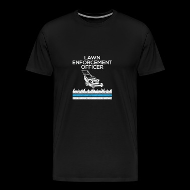 Lawn Enforcement Officer Funny Gardening Lawn Mower - Men's Premium T-Shirt