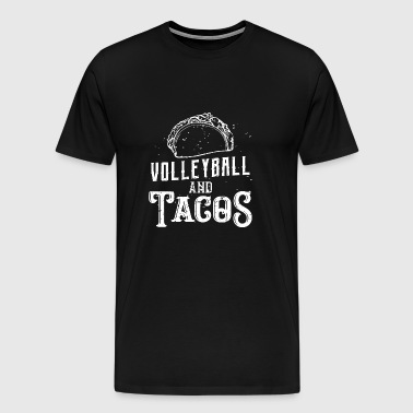 Volleyball and Tacos - Sport Gift - Men's Premium T-Shirt