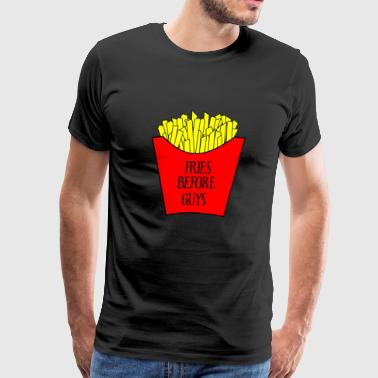 Fries before guys - Men's Premium T-Shirt