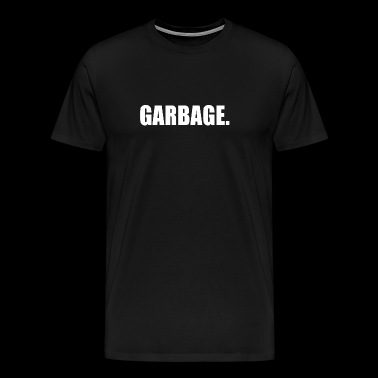 GARBAGE - Men's Premium T-Shirt