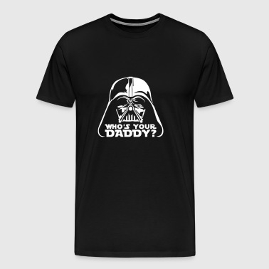 who's your daddy vader - Men's Premium T-Shirt
