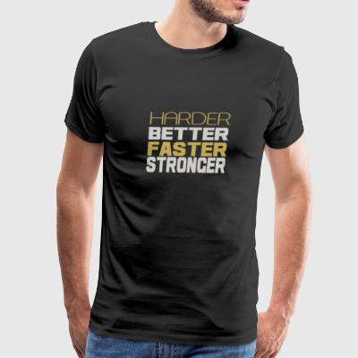 Harder better faster stronger - Men's Premium T-Shirt