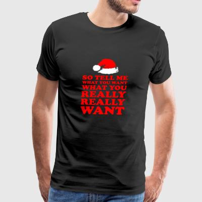 Tell Me What You Want Really Want Santa Christmas - Men's Premium T-Shirt