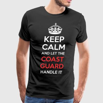 Keep Calm And Let Coast Guard Handle It - Men's Premium T-Shirt