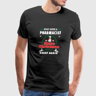 Stay With A Pharmacist Make Christmas Great Again - Men's Premium T-Shirt